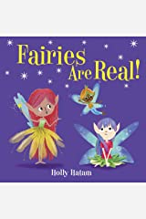 Fairies Are Real! (Mythical Creatures Are Real!) Kindle Edition