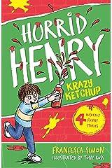 Krazy Ketchup: Book 23 (Horrid Henry) Kindle Edition