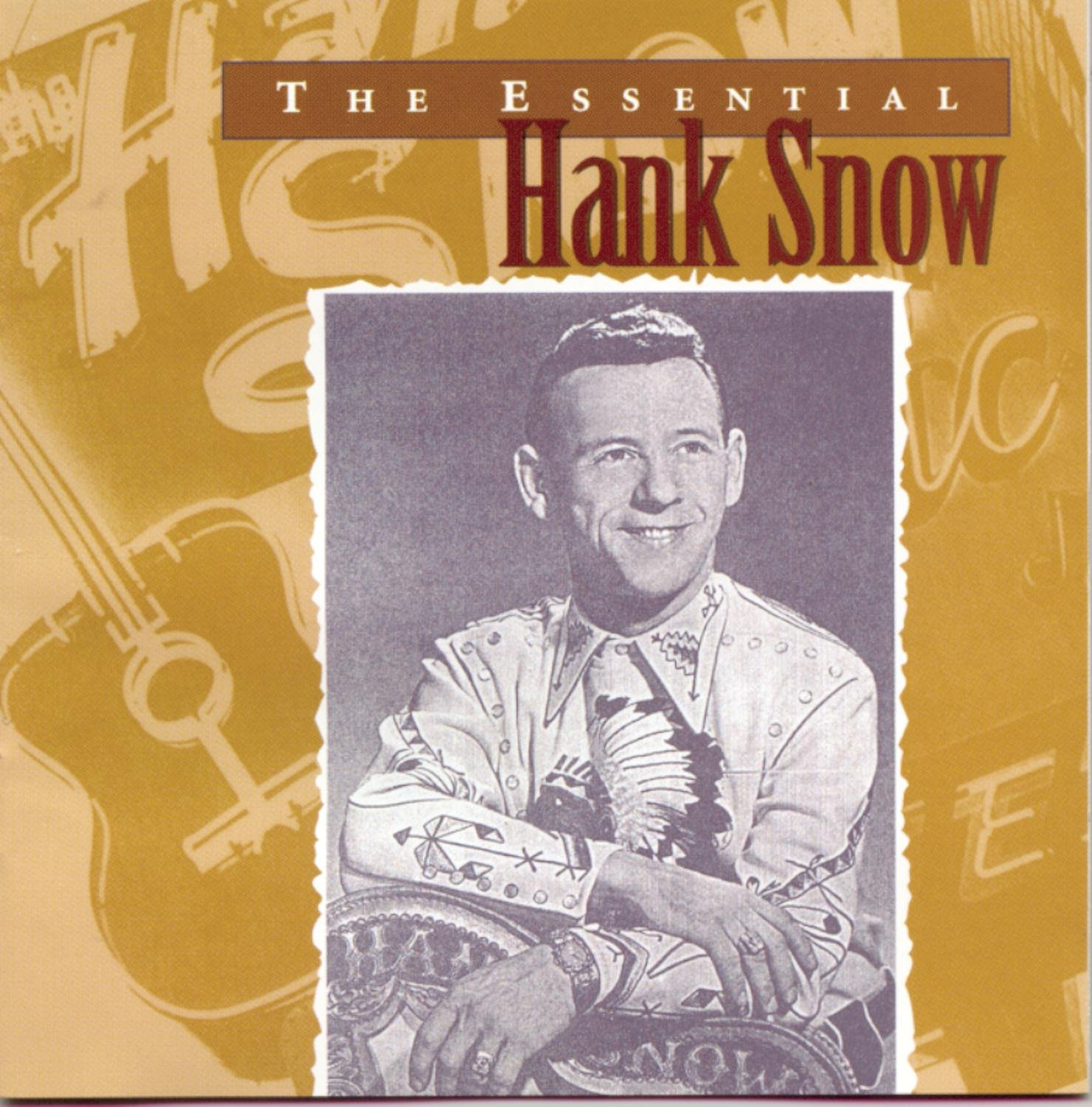 The Essential Hank Snow by SNOW,HANK