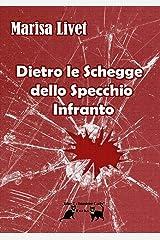Dietro Le Schegge  Dello Specchio Infranto (Italian Edition) Paperback