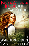 The Poor and Widowed Bride for Two Suitors (Mail Order Bride  Book 1)
