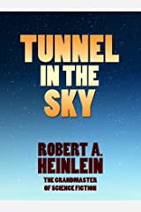 Tunnel in the Sky (Heinlein's Juveniles Book 9) Kindle Edition