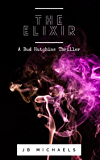 The Elixir: A Bud Hutchins Thriller