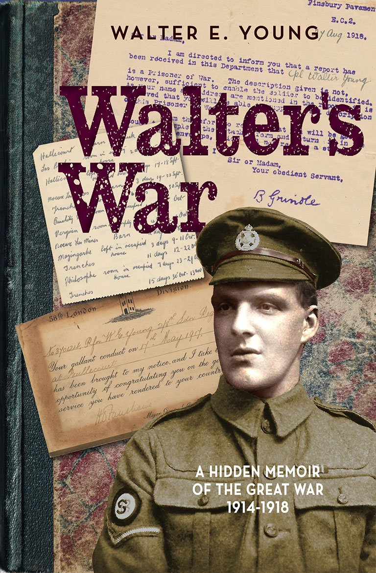 Download Walter's War: A rediscovered memoir of the Great War 1914-18 PDF Text fb2 ebook