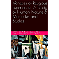 Varieties of Religious Experience: A Study of Human Nature & Memories and Studies (Two Books With Active Table of…