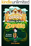 Diary of a Middle School Zombie: No Zombie Left Behind
