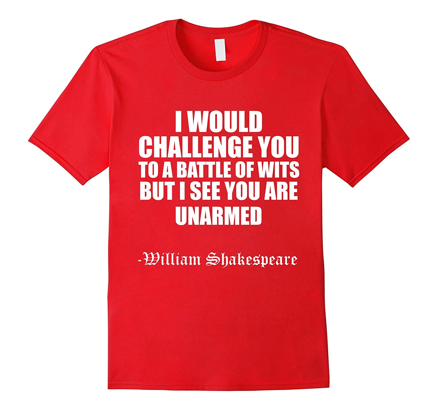 Funny Quote Shakespeare T Shirt - Battle of Wits-CL