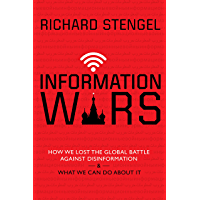 Information Wars: How We Lost the Global Battle Against Disinformation and What We Can Do About It (English Edition)