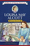Louisa May Alcott (Childhood of Famous Americans)
