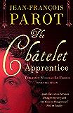 The Châtelet Apprentice: The Nicolas Le Floch Investigations (A Nicolas Le Floch Investigation)