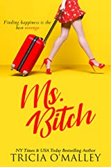 Ms. Bitch: Finding happiness is the best revenge. Kindle Edition