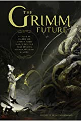 The Grimm Future Kindle Edition