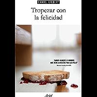 Tropezar con la felicidad (Spanish Edition)