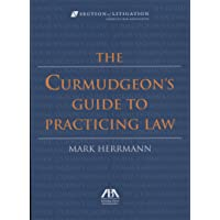 The Curmudgeon's Guide to Practicing Law [with Bookmark]