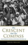 The Crescent and the Compass: Islam, Freemasonry, Esotericism and Revolution in the Modern Age