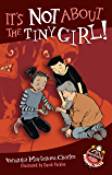 It's Not About the Tiny Girl! (Easy-to-Read Wonder Tales)