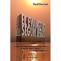 El Evangelio según Jesús: Un nuevo testamento para nuestro tiempo (Spanish Edition)