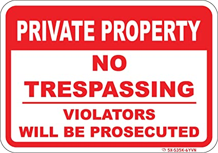 "Amazon.com : Private Property NO TRESPASSING Sign - 10""X 7""-Heavy Duty 040 Gauge Aluminum. Bright White and Red Lettering. Keep Intruders Out- Warns Persons not to Enter! Violators Will be Prosecuted :"