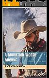 A Mountain Worth Moving: A Christian Fiction Novel