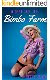 A Brat for the Bimbo Farm: A Taboo BDSM Bimboification MMF Erotic Novella  (The Formula Book 1)