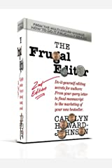 The Frugal Editor: Do-It-Yourself Editing Secrets, from your query letters to final manuscript to the marketing of your new bestseller. (How To Do It Frugally series of books for writers) Kindle Edition