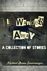 I Wander Away Kindle Edition