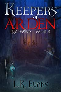 Keepers of Arden: The Brothers Volume 3