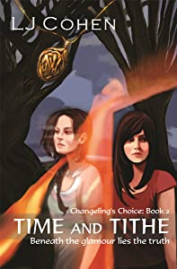 Time and Tithe (Changeling's Choice Book 2)