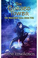 The Cursed Tower (The Mageborn Saga Book 2) Kindle Edition