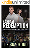 A Shot at Redemption: The Detectives of Hazel Hill - Book Four