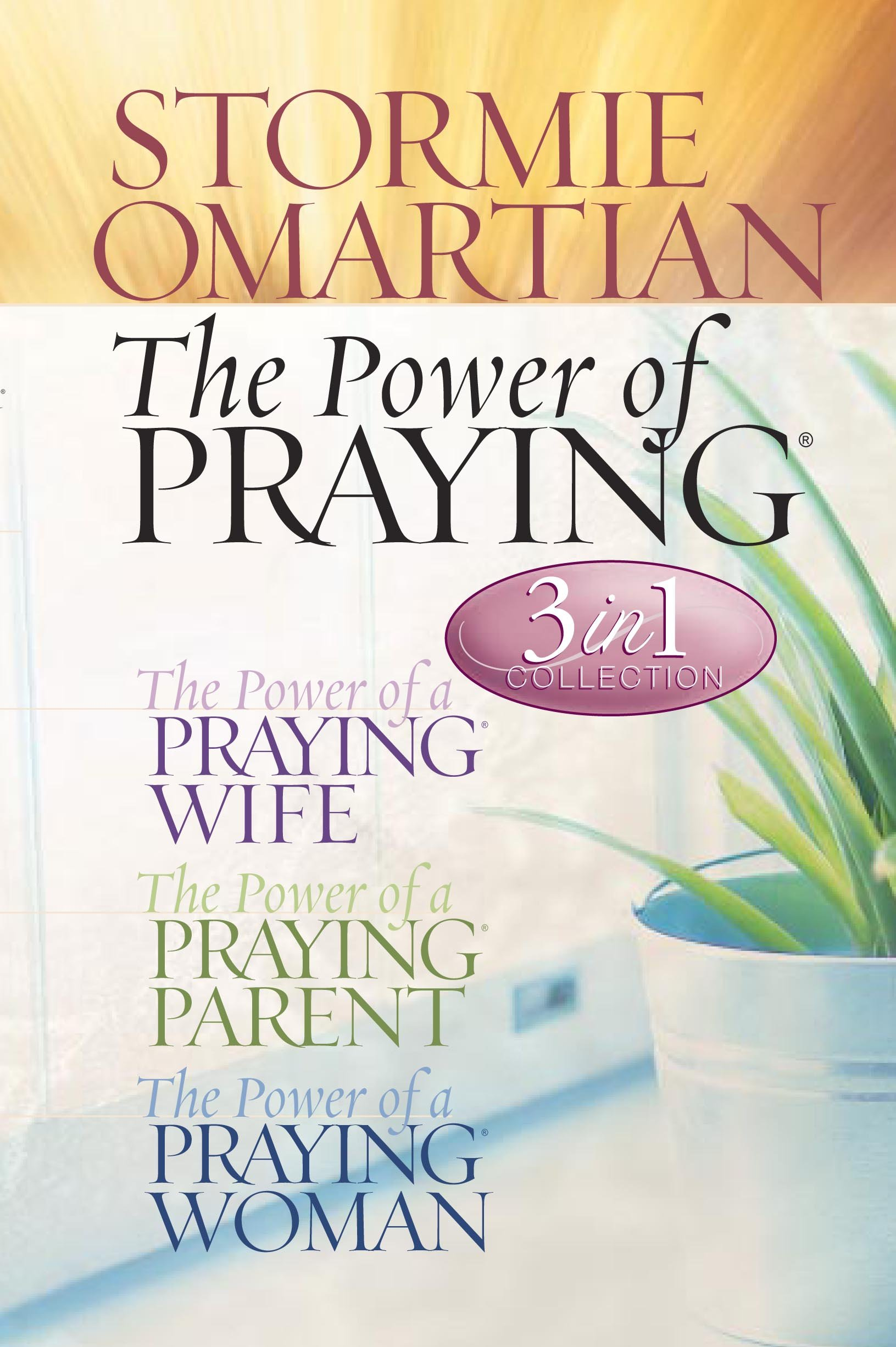 The Power of Praying (3 in 1 Collection:  The Power of a Praying Wife, The Power of a Praying Parent, the Power of a Praying Woman) ebook