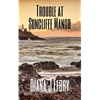 Trouble at Suncliffe Manor: A Chapman and Morris Mystery