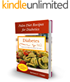 Diabetes: Paleo Diet Recipes for Diabetics (Over 75 recipes included)