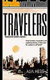 Travelers (Travelers Series: Book I)