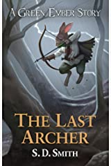 The Last Archer (Green Ember Archer Book 1) Kindle Edition