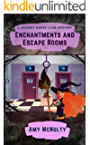 Enchantments and Escape Rooms (A Spooky Games Club Mystery Book 2)