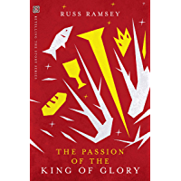 The Passion of the King of Glory (Retelling the Story Series)