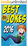 Jokes : Best Jokes 2016 (Jokes, Funny Jokes, Funny Books, Best jokes, Jokes for Kids and Adults)
