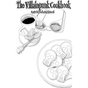 """The Villainpunk Cookbook: (""""How To Cook Forty Humans"""")"""