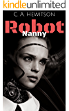 Robot Nanny: A human-robot society? Not if, but when. (Twisted Tale - Short Story Book 13)