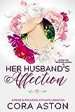 Her Husband's Affection: A Darcy & Elizabeth Pride & Prejudice Sensual Intimate Variation (After the Wedding Book 1)