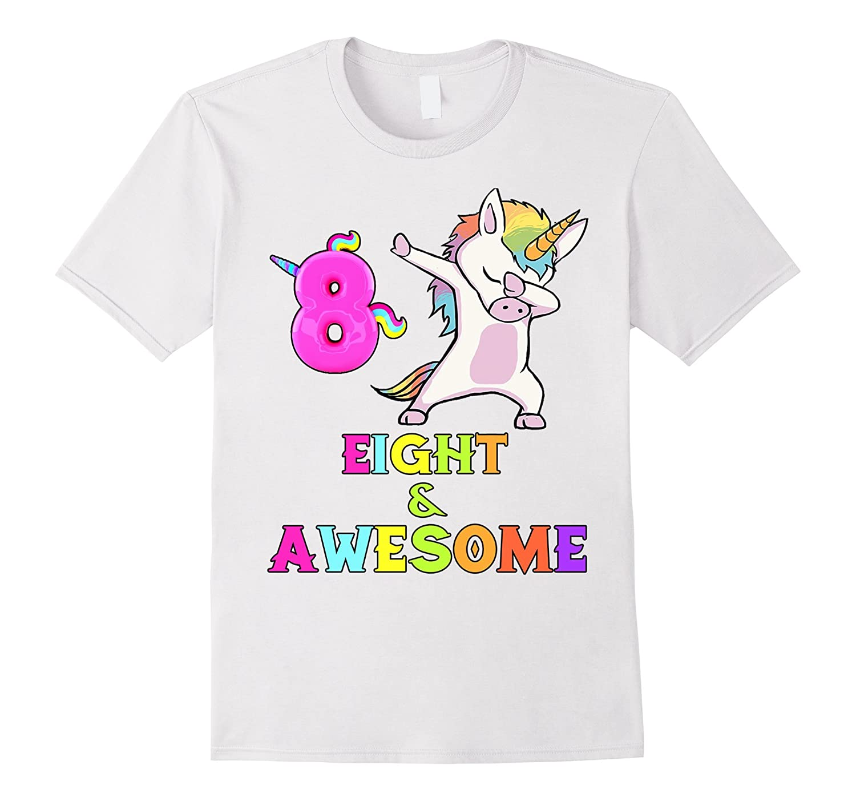 8 And Awesome Unicorn Dabbing 8th B-day T-Shirt-FL