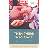 Then There Was Matt (English Edition)