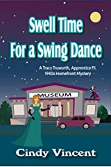 Swell Time for a Swing Dance (A Tracy Truworth, Apprentice P.I., 1940s Homefront Mystery Book 2) Kindle Edition