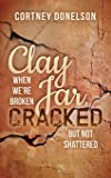 Clay Jar, Cracked: When We Are Broken But Not