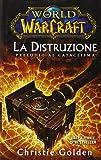 La distruzione: preludio al cataclisma. World of Warcraft