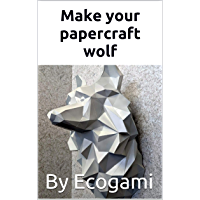 Make your own papercraft wolf: 3D puzzle | Paper sculpture | Papercraft template (Ecogami Papercraft Book 86) (English…