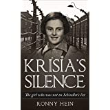 Krisia's Silence: The girl who was not on Schindler's list (Holocaust Survivor True Stories WWII Book 13)