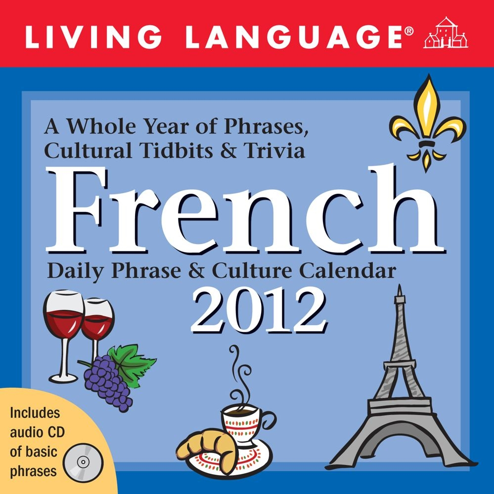 Living Language French  Daily Phrase And Culture Calendar  2012 Day To Day Calendar  Living Language  Calendars