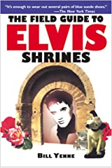 The Field Guide to Elvis Shrines Kindle Edition